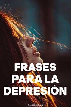 Tristes, Depresivas, SAD ✅ FRASES de DEPRESIÓN ✅ ➤ Frases para CURAR y Superar la Depresión y Tristeza, Significado ➤ Frases de Ánimo, Lucha y Decepción