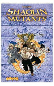shaolin mutants, pere perez, comic