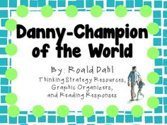 Danny- Champion of the World by Roald Dahl: A Complete Novel Study! from KidsForever on TeachersNotebook.com (59 pages)