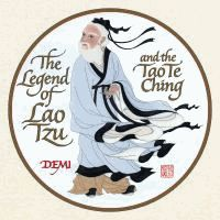 The legend of Lao Tzu and the Tao te ching  	Demi.