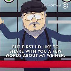 South Park. George R. R. Martin. Wiener, wiener wiener... #GameOfThrones