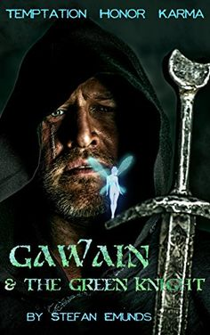 Gawain and the Green Knight: Temptation Karma Honor by [Emunds, Stefan]