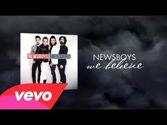 ▶ Newsboys - We Believe (Lyric Video) - YouTube