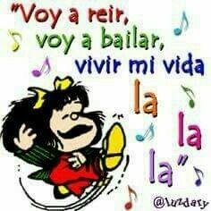 Imagenes Para BBM: Voy a reir voy a bailar vivir mi vida lalala Funny Spanish Memes, Spanish Humor, Spanish Quotes, English Quotes, Mafalda Quotes, Funny Note, Quotes En Espanol, Cartoon Wall, Quotes To Live By