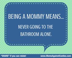 """Your kids will always be there for you… even when you just need a minute alone. """"PIN"""" if you can relate!"""