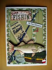 Handmade 3D Decoupage Gone Fishing Retirement / Birthday / Or Any Occasion Card