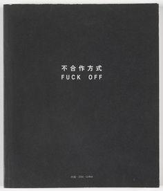 Ai Weiwei, Fuck Off, 2000
