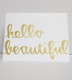 """Hello Beautiful"" Cards by Modern Memo on Scoutmob Shoppe -- support my beautiful  talented friend Alli  shop her etsy store!"