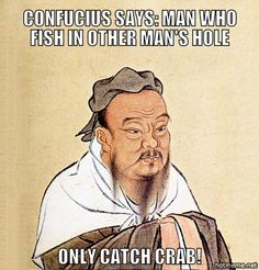 confucius says - Google Search