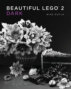 Beautiful LEGO 2: Dark, a New Book about the Dark Side of LEGO by Mike Doyle