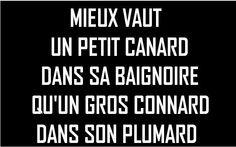 Je préfère le Canard  ~ citation français ~