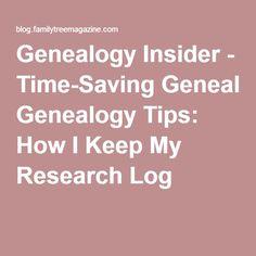 Genealogy Insider - Time-Saving Genealogy Tips: How I Keep My Research Log