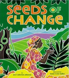 Lexile: Seeds of Change. A picture book biography about Wangari Maathai, the first African woman and first environmentalist to win a Nobel Peace Prize for her work planting trees in her native Kenya. Women In History, Black History, Mighty Girl, Nobel Peace Prize, Nobel Prize, We Are The World, Children's Literature, American Literature, Jena