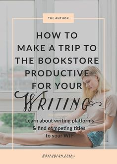 How To Make A Trip To The Bookstore Productive For Your Writing writersrelief.com
