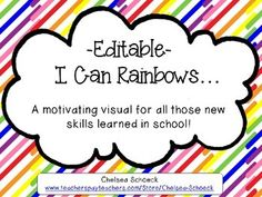 A motivating visual for learning new skills!  Editable I Can Rainbow!