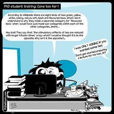 PhD cartoon from Phdelirium/ PhD student training : Gone too far !
