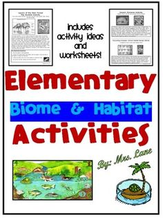 This item includes a tons of activity ideas and worksheets for introducing or teaching elementary biome and habitat concepts. Save yourself valuable time! Don't spend hours searching the internet when the information is already compiled for you in one handy file!-These are ideas/teacher instructions.