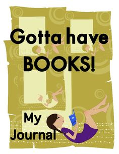 "Reading Journal in fun teen says: ""Gotta have BOOKS! 100 Days Of School, School Fun, Back To School, Reading Journals, Teen Fun, School Signs, My Journal, 100th Day, Teacher Appreciation"