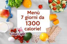 MENU' 7 GIORNI DA 1300 CALORIE! Un menù ricco di ricette sane e genuine, impostato per far si che non manchi nulla, persino i dolci a colazione e merenda!
