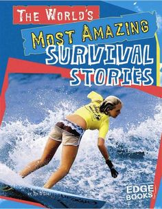 Describes 10 of the world's most amazing survival stories in a countdown format