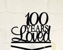 100th Birthday Cake Topper - 100 Years Loved Custom