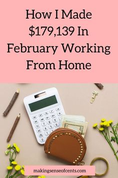 How I Made $179,139 In February Working From Home