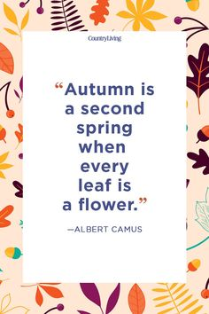 52 Fall Season Quotes - Best Sayings About Autumn Gabriel Garcia Marquez, Fall Season Quotes, Fall Quotes, Dale Carnegie, Life Quotes Love, Best Quotes, Cherish Quotes, Famous Quotes, Wisdom Quotes