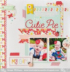 Kodak Moments--Ginger Williams: A New Favorite Layout--She's A Cutie Pie Baby Girl Scrapbook, Baby Scrapbook Pages, Kids Scrapbook, Scrapbook Designs, Scrapbook Paper Crafts, Scrapbook Albums, Scrapbooking Layouts, Scrapbook Cards, Scrapbook Sketches