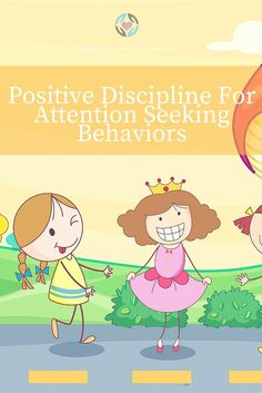 Positive Discipline for Attention Seeking Behaviors | Positive Parenting Connection