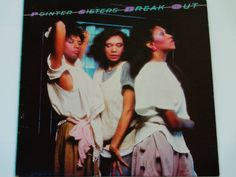 "The Pointer Sisters - Break Out - ""I'm So Excited""  ""Automatic"" - Soul - R&B - Planet Records 1983 Re-Issue - Vintage Vinyl LP Record Album by notesfromtheattic on Etsy"