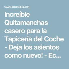 Increíble Quitamanchas casero para la Tapicería del Coche - Deja los asientos como nuevo! - Ecoremedios