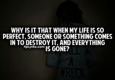 Why does everything good go away?