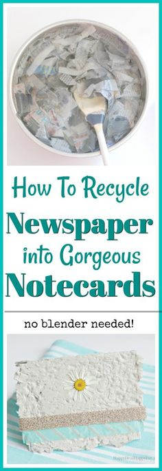 How to Recycle Newspaper into Gorgeous Notecards #homemadepaper #homemadenotecards #springcrafts #craftsforkids #recyclenewspaper #recyclepaper #makepaper #howtomakepaper #homemadepapercrafts #DIYhomemadepaper #homemadepapercards