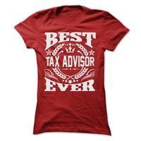 BEST TAX ADVISOR EVER T SHIRTS