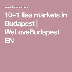 10+1 flea markets in Budapest | WeLoveBudapest EN