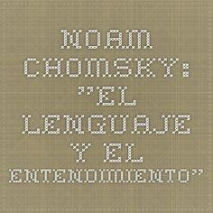 """NOAM CHOMSKY: """"El lenguaje y el entendimiento"""""""