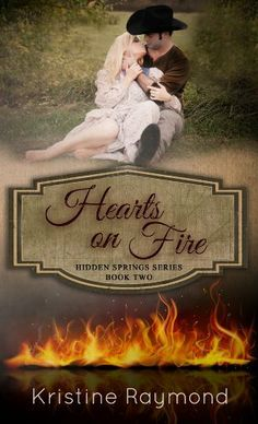 Hearts on Fire (Hidden Springs) by Kristine Raymond, http://www.amazon.com/dp/B00HIOO7NC/ref=cm_sw_r_pi_dp_rS6jtb0YDPYQ4