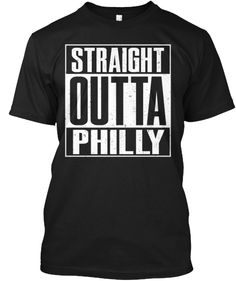Straigh Outta Philly | Teespring