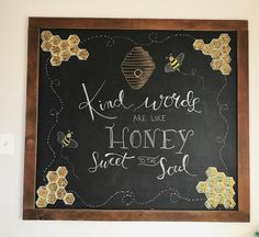 Chalkboard art, summer chalkboard art, kind words are like honey, bees, honeycom. - Chalk Art İdeas in 2019 Summer Chalkboard Art, Chalkboard Doodles, Chalkboard Art Quotes, Blackboard Art, Chalkboard Writing, Chalkboard Drawings, Chalkboard Lettering, Chalkboard Designs, Chalkboard Ideas