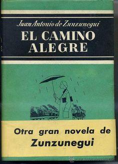 """ZUNZUNEGUI, Juan Antonio de. """"El camino alegre"""""""