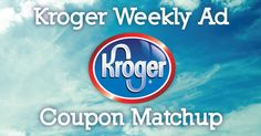 Kroger Weekly Ad Coupon Match Up (8/20-8/26)