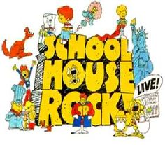 I actually learned things thanks to School House Rock!