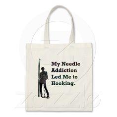 . Needle Addiction Crochet Bag. True story!