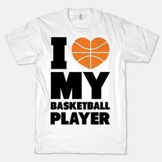 I Love My Basketball Player