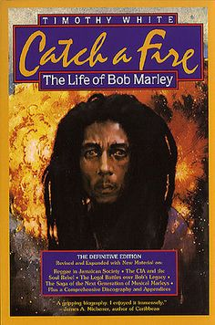 bob marley catch a fire | Catch a Fire: The Legend of Bob Marley,' by Timothy White