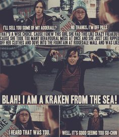 "The thing is, I think I have spouted ""Blah! I am a Kraken from the sea"" a thousand times and no one understands what I am talking about... So now I'm weird too."