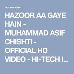HAZOOR AA GAYE HAIN - MUHAMMAD ASIF CHISHTI - OFFICIAL HD VIDEO - HI-TECH ISLAMIC - YouTube