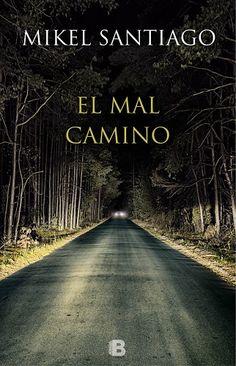 Título: El mal camino Autor: Mikel Santiago Ediciones B (2015) Valoración:   Tras leer La última noche en Tremore Beach, no podía dejar pasar la oportunidad de volver a disfrutar de la...