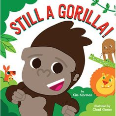 Will Willy be another type of animal?No!Still a gorilla!In this fun, zany picture book, Willy the Gorilla imitates other animals at the z...