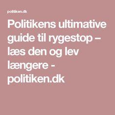 Politikens ultimative guide til rygestop – læs den og lev længere - politiken.dk